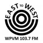 East-to-West on WPVM FM