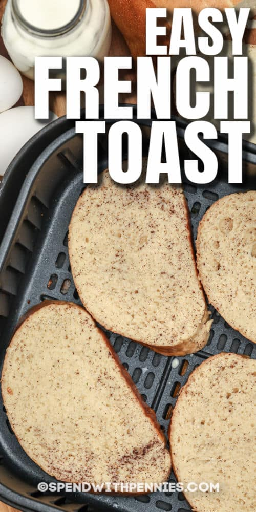 close up of Air Fryer French Toast with a title