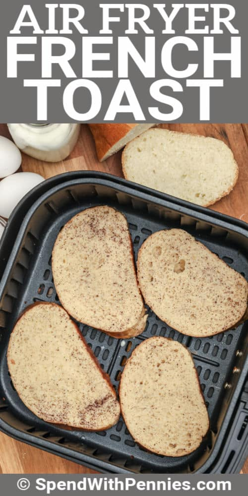 Air Fryer French Toast with writing